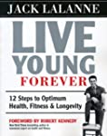 Live Young Forever: 12 Steps to Optim...