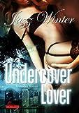 Undercover Lover: Erotischer Roman