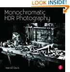 Monochromatic HDR Photography: Shooti...