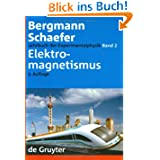 Lehrbuch der Experimentalphysik: Lehrbuch der Experimentalphysik 2. Elektromagnetismus: Bd 2 (Elektromagnetismus...