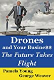 Drones and Your Business: The Future Takes Flight