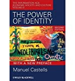 The Power of Identity: The Information Age - Economy, Society, and Culture (Information Age: Economy, Society, and Culture) (Paperback) - Common