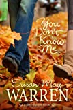 You Don't Know Me (Deep Haven) (1414334842) by Warren, Susan May