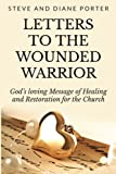 img - for Letters To The Wounded Warrior: God's Loving Message of Healing and Restoration for the Church book / textbook / text book