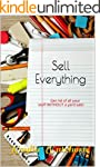 Sell Everything: Get rid of all your...