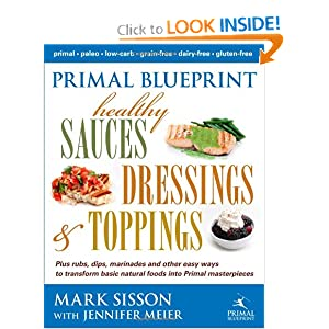 Primal blueprint healthy sauces dressings and toppings marks new book is the perfect way to add some much needed variety and taste to your already solid paleoprimal eating malvernweather Image collections