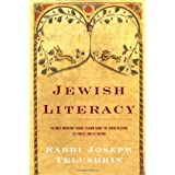 Jewish Literacy: The Most Important Things to Know About the Jewish Religion, Its People and Its History ~ Joseph Telushkin