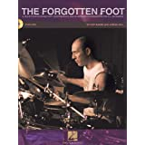 The Forgotten Foot (Bk/Cd) - Guide To Developing Foot Independence & Hi-Hat/Bass Drum C ~ Jordan Hill