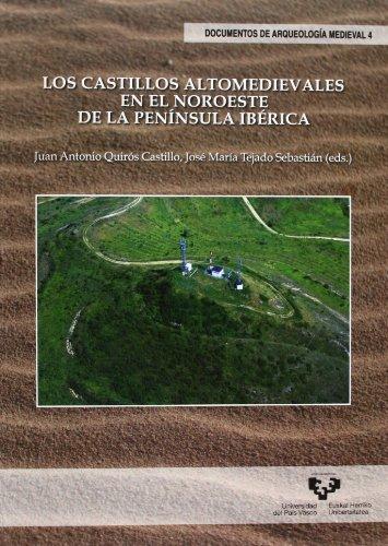 Los castillos altomedievales en el noroeste de la península ibérica (Doc. Arqueologia Medieval)