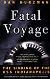 Fatal Voyage: The Sinking of the USS Indianapolis (0767906780) by Dan Kurzman