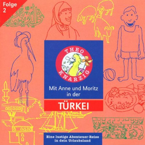 THEO KNARZIG FOLGE 2: MIT ANNE UND MORITZ IN DER TÜRKEI