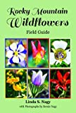img - for Rocky Mountain Wildflowers Field Guide book / textbook / text book