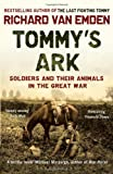 Richard van Emden Tommy's Ark: Soldiers and their Animals in the Great War