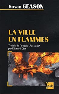 La ville en flammes par Susan Geason