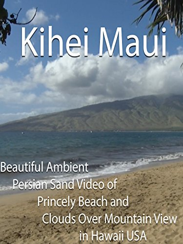 Kihei Maui Beautiful Ambient Persian Sand Video of Princely Beach and Clouds Over Mountain View in Hawaii USA