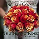 Truths and Roses Audiobook by Inglath Cooper Narrated by Lyssa Browne