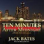 Ten Minutes after Midnight: Harry Landers, PI Series, Episode 4 | Jack Bates