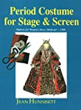 img - for Period Costume for Stage & Screen: Patterns for Women's Dress, Medieval - 1500 book / textbook / text book