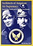img - for Architects of American Air Supremacy: General Hap Arnold and Dr Theodore von Karmin book / textbook / text book
