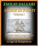 Storie di Pirati, volume I: I misteri della jungla nera, I Pirati della Malesia, Le tigri di Mompracem
