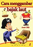 How to Draw Pirates (Indonesian edition) (drawing books - (Indonesian edition))