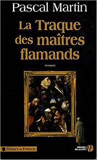 La traque des ma�tres flamands par Pascal Martin