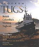 Skookum Tugs: British Columbia's Working Tugboats Peter Robson