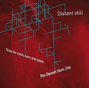Danish Horn Trio: Distant Stil