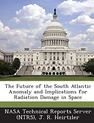 The Future of the South Atlantic Anomaly and Implications for Radiation Damage in Space