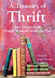 A Treasury of Thrift: Save Money with Frugal Wisdom from the Past