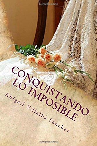 Conquistando lo imposible: Saga Imposibles Libro I: Volume 1