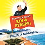 Kim und Struppi: Ferien in Nordkorea | Christian Eisert