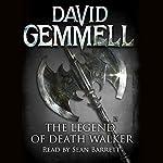 The Legend of Deathwalker: Drenai, Book 7   David Gemmell