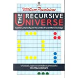 The Recursive Universe: Cosmic Complexity and the Limits of Scientific Knowledge (Oxford Paperbacks)by William Poundstone