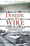 Inside the Wire: The Prisoner of War Camps and Hostels of Gloucestershire 1939-1948