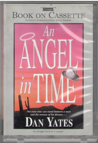 An Angel in Time, Dan Yates