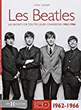 Les Beatles : Les secrets de toutes leurs chansons 1962-1966