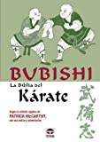Bubishi - La Biblia del Karate (Spanish Edition) (8479023074) by McCarthy, Patrick