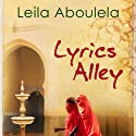 Lyrics Alley: A Novel Audiobook by Leila Aboulela Narrated by Parisa Johnston
