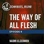Ep. 4: The Way of All Flesh | Naomi Alderman