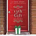 The 13th Gift: A True Story of a Christmas Miracle Audiobook by Joanne Huist Smith Narrated by Joanne Huist Smith