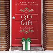 The 13th Gift: A True Story of a Christmas Miracle | [Joanne Huist Smith]