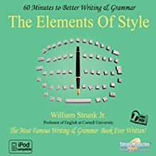 The Elements of Style: 60 Minutes to Better Writing & Grammar Audiobook by William Strunk Narrated by  uncredited