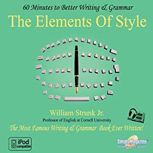 The Elements of Style: 60 Minutes to Better Writing & Grammar Audiobook