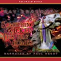Something Wicked This Way Comes (       UNABRIDGED) by Ray Bradbury Narrated by Paul Hecht
