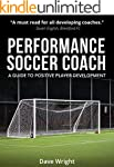 Performance Soccer Coach: A Guide to...
