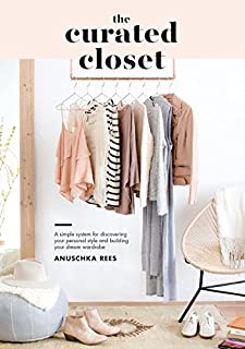 Book Cover: The Curated Closet: A Simple System for Discovering Your Personal Style and Building Your Dream Wardrobe