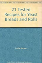21 Tested Recipes for Yeast Breads and Rolls…