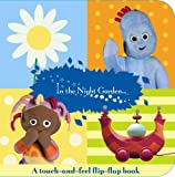 BBC Books In The Night Garden: A Flip-flap touch-and-feel book