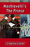 Machiavelli's The Prince  (Headway Guides for Beginners Great Lives Series)